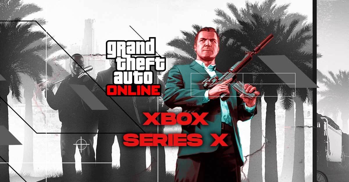 Gta Online Xbox Series X Data De Lancamento Funcionalidades Regalias Mais Realgaming101 Pt